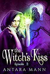 The Witch's Kiss: The Everlasting Battle Between the Dark and the Light Side (Episode 2)