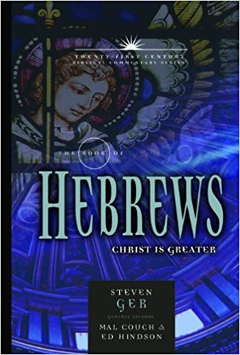 The book of hebrews christ is greater 21st century biblical the book of hebrews christ is greater 21st century biblical commentary series steven ger ed hindson mal couch 9780899578200 amazon books fandeluxe Choice Image