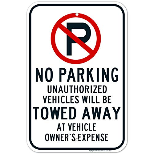 No Parking Sign, with Symbol, Tow-Away Zone Sign, Large 12x18 Rust Free .63 Aluminum, Weather/Fade Resistant, Easy Mounting, Indoor/Outdoor Use, Made in USA by SIGO SIGNS