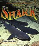 The Life Cycle of a Shark, John Crossingham and Bobbie Kalman, 0778706990