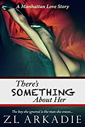 There's Something About Her: A Manhattan Love Story (LOVE in the USA Book 2) (English Edition)