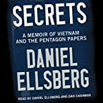 Secrets: A Memoir of Vietnam and the Pentagon Papers | Daniel Ellsberg