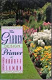 The Garden Design Primer, Barbara Ashmun, 1558212574