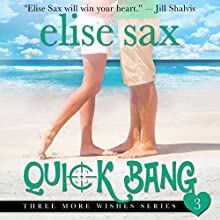Quick Bang: Three More Wishes, Book 3 Audiobook by Elise Sax Narrated by Angie Hickman