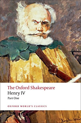 The Oxford Shakespeare: Henry IV, Part 1 (Oxford World's Classics) by William Shakespeare