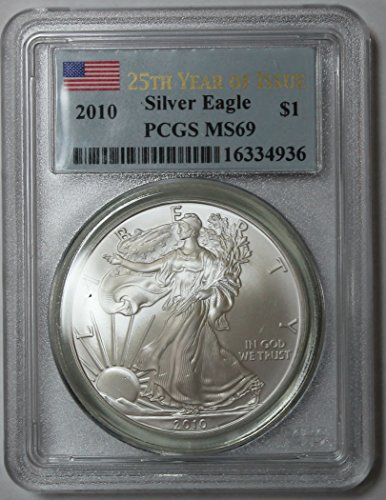 2010 American Silver Eagle $1 MS69 PCGS 25th Year of Issue