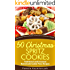 50 Christmas Spritz Cookies - Traditional and Seasonal Homemade Cookie Press Recipes (The Ultimate Christmas Recipes and Recipes For Christmas Collection Book 11)
