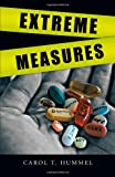 Extreme Measures, Carol T. Hummel, 1475959168