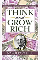 Think and Grow Rich by Napoleon Hill (International Bestseller): Granddaddy of All Motivational Literature Kindle Edition