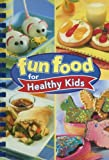 Fun Food for Healthy Kids, Publications International, 1412728770