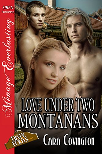 Love Under Two Montanans [The Lusty, Texas Collection] (Siren Publishing Menage (Covington Collection)