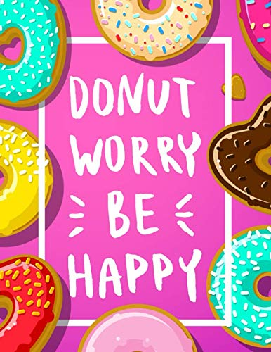 Donut Worry Be Happy: 2019 Weekly Monthly Planner | Quotes, Goal Trackers, Journal + To Do Lists (Inspirational Planners) by Nifty Notebooks
