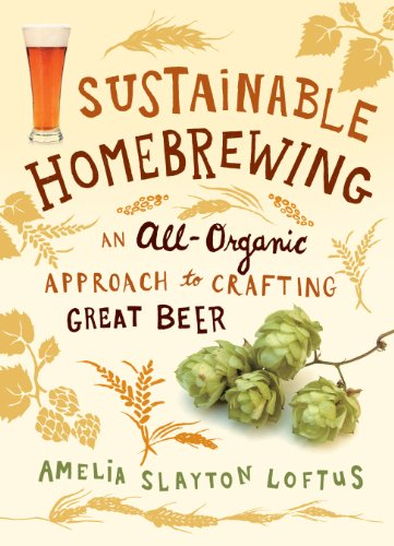 (Sustainable Homebrewing: An All-Organic Approach to Crafting Great Beer)