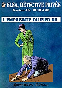 L'empreinte du pied nu (Elsa, détective privée) (French Edition) by [Richard, Gaston-Ch.]
