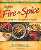 img - for By Robin Robertson - Vegan Fire & Spice: 200 Sultry and Savory Global Recipes (12/16/07) book / textbook / text book