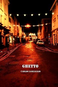 GHETTO (Spanish Edition) by [Zarzalejo, Carlos]