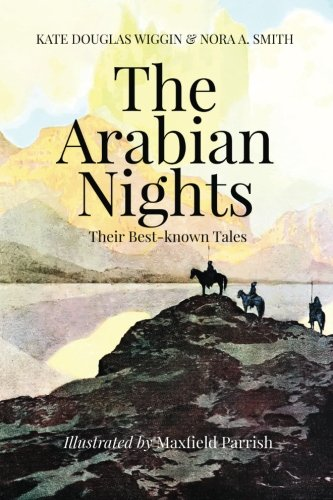 The Arabian Nights, Their Best-known Tales: Illustrated
