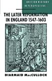 Image of The Later Reformation in England 1547-1603 (British History in Perspective)