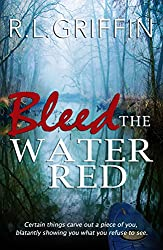 Bleed The Water Red