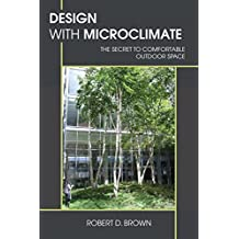 Design with Microclimate: The Secret to Comfortable Outdoor Space