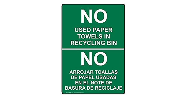 Vertical No Used Paper Towels in Recycling Bin Bilingual Sign with English + Spanish Text Green Safety Label Decal Sticker Vinyl Label 7 X 10 Inches: ...