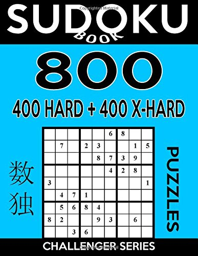 Sudoku Book 800 Puzzles, 400 Hard and 400 Extra Hard: Sudoku Puzzle Book With Two Levels of Difficulty To Improve Your Game (Sudoku Book Challenger Series) (Volume 30) pdf epub