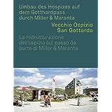 Altes Hospiz St. Gotthard: Umbau Des Hospizes Auf Dem Gotthardpass
