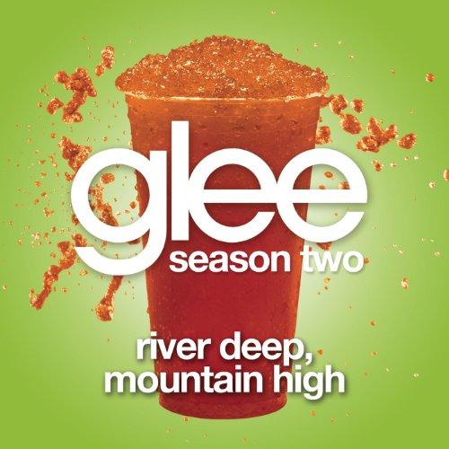 River Deep, Mountain High (Gle...