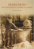 img - for Marchon: The Whitehaven Chemical Works (Images of England) by Alan W Routledge (2005-11-01) book / textbook / text book