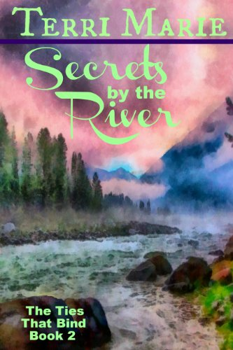 Secrets by the River (The Ties That Bind Series Book 2) ()