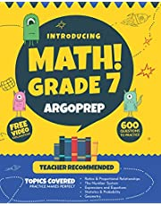 Introducing MATH! Grade 7 by ArgoPrep: 600+ Practice Questions + Comprehensive Overview of Each Topic + Detailed Video Explanations Included | 7th Grade Math Workbook