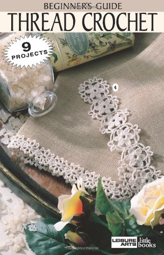 Thread Crochet  (Leisure Arts #75002) (Leisure Arts Little (Little Threads)