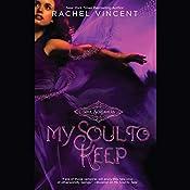 My Soul to Keep: Soul Screamers, Book 3 | Rachel Vincent
