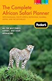 Fodor s The Complete African Safari Planner: with Tanzania, South Africa, Botswana, Namibia, Kenya, and the Seychelles (Full-color Travel Guide)