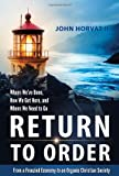 Return to Order : From Frenzied Economy to Organic Christian Order, Horvat, John, 0988214806