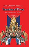 Our Greatest Fear Is the Transition of Power, Sseruwagi Godfrey Mitch, 1481772007