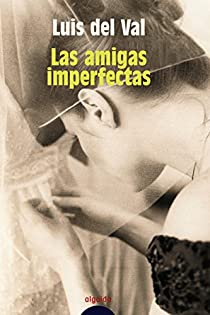 Las amigas imperfectas. par Val Velilla