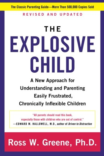 Explosive Child, The: A New Approach For Understanding And Parenting Easily Frustrated, Chronically Inflexible Children (Child Bible Training Charts)