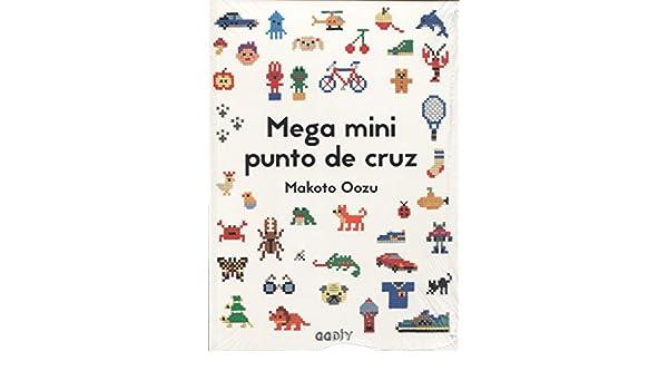 Mega mini punto de cruz. Cómo mezclar y combinar pequeños motivos en punto de cruz: Makoto Oozu: 9788425230462: Amazon.com: Books