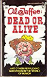 Al Jaffee Dead or Alive, Al Jaffee, 0451094948