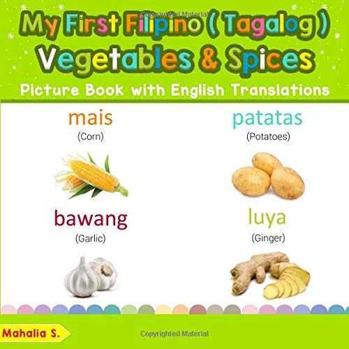 My First Filipino (Tagalog) Vegetables & Spices Picture Book