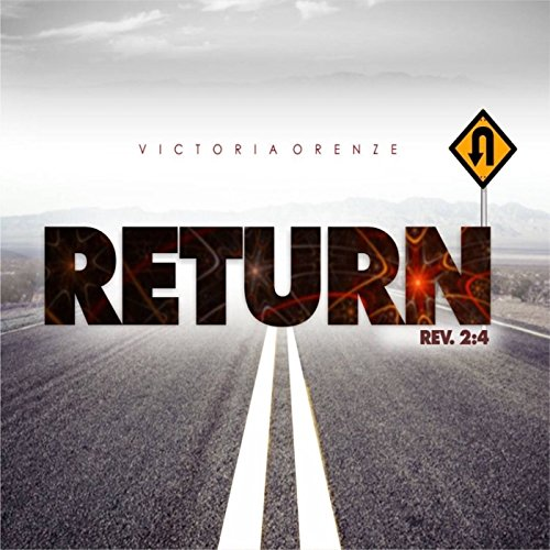 Victoria Orenze - Return Rev. 2:4 (2016)
