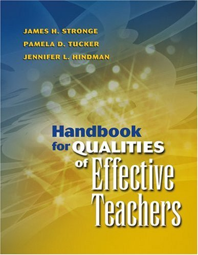 Handbook for Qualities of Effective Teachers by Dr James H Stronge (2004-12-01)