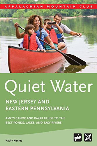 Quiet Water New Jersey and Eastern Pennsylvania: AMC's Canoe And Kayak Guide To The Best Ponds, Lakes, And Easy Rivers (AMC Quiet Water - Ny Shopping Lake George In
