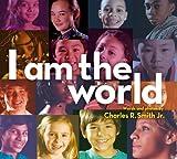 I Am the World, Charles R. Smith, 1442423021