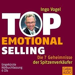 Top Emotional Selling. Die 7 Geheimnisse der Spitzenverkäufer Hörbuch