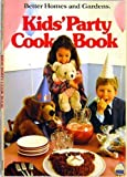 Better Homes and Gardens Kid's Party Cook Book, Better Homes and Gardens Editors, 0696015552