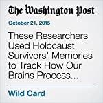 These Researchers Used Holocaust Survivors' Memories to Track How Our Brains Process Gratitude | Colby Itkowitz