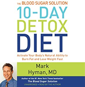 The Blood Sugar Solution 10-Day Detox Diet Hörbuch