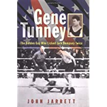 Gene Tunney: The Golden Guy Who Licked Jack Dempsey Twice